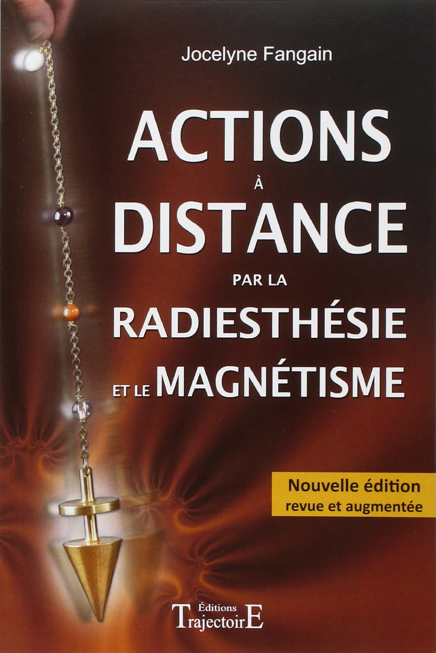 Actions à distance par la radiesthésie et le magnétisme